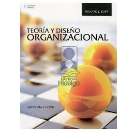 TEORIA Y DISEÑO ORGANIZACIONAL   11ª Edic
