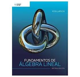 FUNDAMENTOS DE ALGEBRA LINEAL 7ª Ed